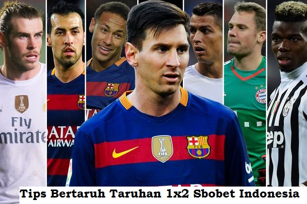 Tips Bertaruh Taruhan 1x2 Sbobet Indonesia